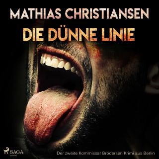 """Mathias Christiansen: Die dünne Linie - Der zweite """"Kommissar Brodersen"""" Krimi aus Berlin (Ungekürzt)"""