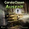 Carola Clasen: Auszeit - Eifel-Krimi (Ungekürzt)