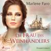 Marlene Faro: Die Frau des Weinhändlers (Ungekürzt)