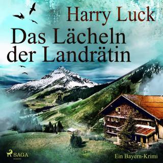 Harry Luck: Das Lächeln der Landrätin - Ein Bayern-Krimi (Ungekürzt)