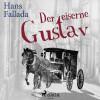 Hans Fallada: Der eiserne Gustav (Ungekürzt)