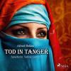 Alfred Bekker: Tod in Tanger (Ungekürzt)
