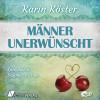 Karin Köster: Männer unerwünscht (Ungekürzt)