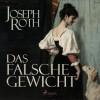 Joseph Roth: Das falsche Gewicht (Ungekürzt)