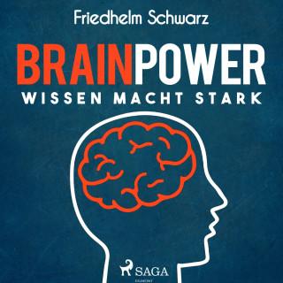 Friedhelm Schwarz: Brainpower - Wissen macht stark (Ungekürzt)
