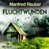Manfred Reuter: Fluchtwunden - Eifel-Krimi (Ungekürzt)