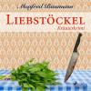 Manfred Baumann: Liebstöckel - Kräuterkrimi (Ungekürzt)