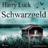 Harry Luck: Schwarzgeld - Ein Starnberg-Krimi (Ungekürzt)