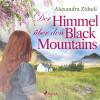Alexandra Zöbeli: Der Himmel über den Black Mountains (Ungekürzt)