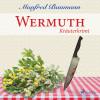 Manfred Baumann: Wermuth - Kräuterkrimi (Ungekürzt)