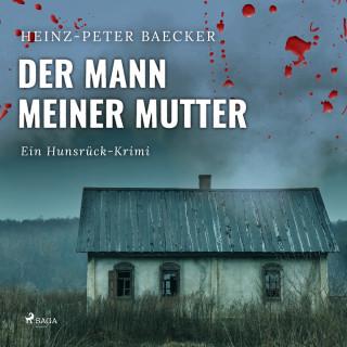 Heinz-Peter Baecker: Der Mann meiner Mutter - Ein Hunsrück-Krimi (Ungekürzt)