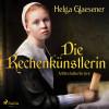 Helga Glaesener: Die Rechenkünstlerin - Mittelalterkrimi (Ungekürzt)