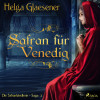 Helga Glaesener: Safran für Venedig - Die Safranhändlerin-Saga 2 (Ungekürzt)