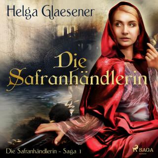 Helga Glaesener: Die Safranhändlerin - Die Safranhändlerin-Saga 1 (Ungekürzt)