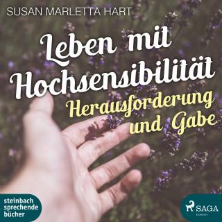 Susan Marletta Hart: Leben mit Hochsensibilität (Ungekürzt)