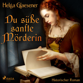 Helga Glaesener: Du süße sanfte Mörderin (Ungekürzt)