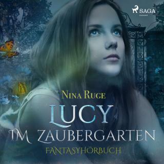 Nina Ruge: Lucy im Zaubergarten (Ungekürzt)