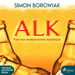 Simon Borowiak: ALK: Fast ein medizinisches Sachbuch (Ungekürzt)
