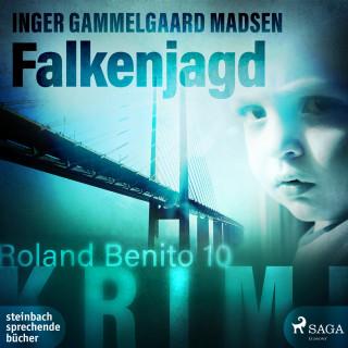 Inger Gammelgaard Madsen: Falkenjagd - Roland Benito 10 (Ungekürzt)