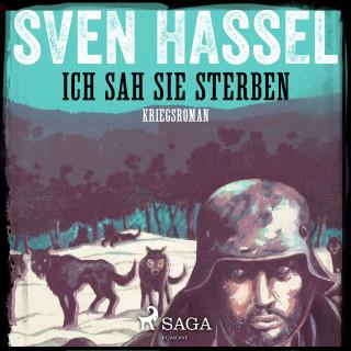 Sven Hassel: Ich sah sie sterben (Ungekürzt)