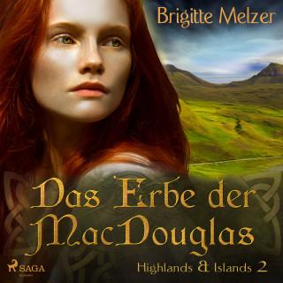 Brigitte Melzer: Das Erbe der MacDouglas - Highlands & Islands 2 (Ungekürzt)
