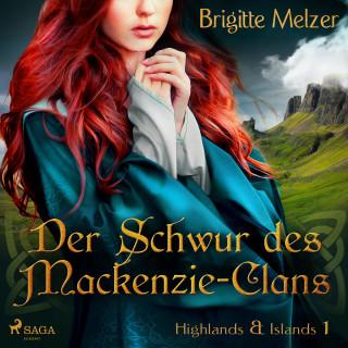 Brigitte Melzer: Der Schwur des Mackenzie-Clans - Highlands & Islands 1 (Ungekürzt)