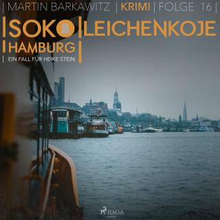 Martin Barkawitz: Leichenkoje - SoKo Hamburg - Ein Fall für Heike Stein 16 (Ungekürzt)