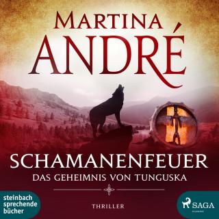 Martina André: Schamanenfeuer - Das Geheimnis von Tunguska (Ungekürzt)