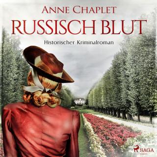 Anne Chaplet: Russisch Blut - Historischer Kriminalroman (Ungekürzt)