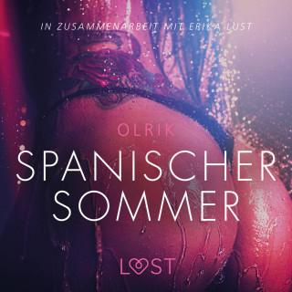 Olrik: Spanischer Sommer: Erika Lust-Erotik (Ungekürzt)