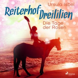 Ursula Isbel: Die Tage der Rosen - Reiterhof Dreililien 2 (Ungekürzt)