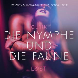 Olrik: Die Nymphe und die Faune: Erika Lust-Erotik (Ungekürzt)