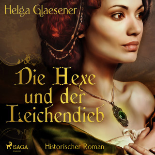 Helga Glaesener: Die Hexe und der Leichendieb (Ungekürzt)