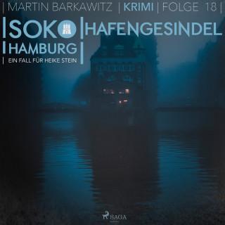 Martin Barkawitz: Hafengesindel - SoKo Hamburg - Ein Fall für Heike Stein 18 (Ungekürzt)