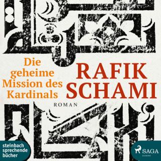 Rafik Schami: Die Geheime Mission des Kardinals (Ungekürzt)