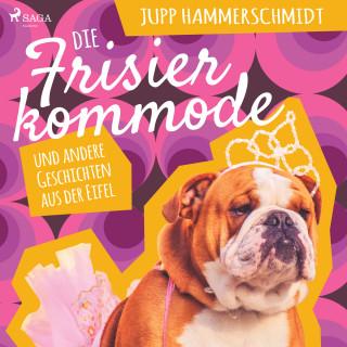Jupp Hammerschmidt: Die Frisierkommode und andere Geschichten aus der Eifel (Ungekürzt)