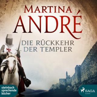 Martina André: Die Rückkehr der Templer (Ungekürzt)