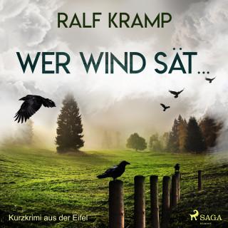 Ralf Kramp: Wer Wind sät... - Kurzkrimi aus der Eifel (Ungekürzt)