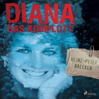 Heinz-Peter Baecker: Diana - Das Komplott (Ungekürzt)