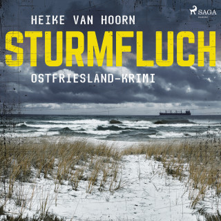 Heike Van Hoorn: Sturmfluch - Ostfriesland-Krimi - Ein Fall für Kommissar Möllenkamp 2 (Ungekürzt)