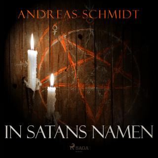 Andreas Schmidt: In Satans Namen (Ungekürzt)