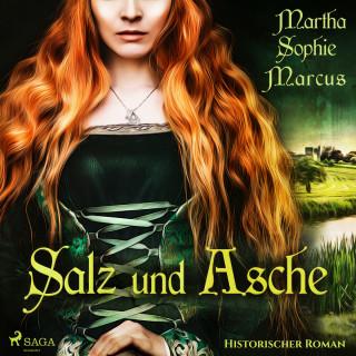 Martha Sophie Marcus: Salz und Asche (Ungekürzt)