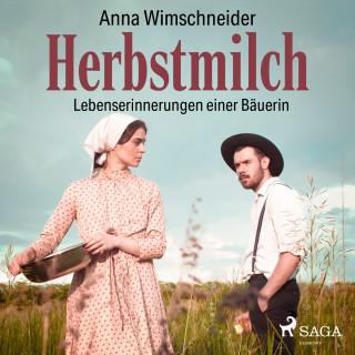 Anna Wimschneider: Herbstmilch - Lebenserinnerungen einer Bäuerin (Ungekürzt)