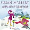 Susan Mallery: Vertrauen ist gut, Küssen ist besser (Gekürzt)