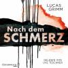 Lucas Grimm: Nach dem Schmerz