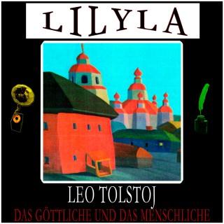 Leo Tolstoj: Das Göttliche und das Menschliche