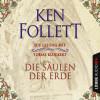 Ken Follett: Die Säulen der Erde (Ungekürzt)