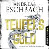 Andreas Eschbach: Teufelsgold - Die Lebensgeschichte des Ernst Lossa
