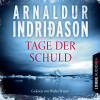Arnaldur Indriðason: Kommissar Erlendur - Tage der Schuld (Gekürzt)