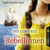 Iny Lorentz: Die Rebellinnen (Gekürzt)